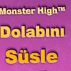 monster high dolabını süsle