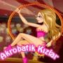 Akrobatik Kızları Giyindirme